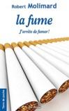 Robert Molimard - La fume, j'arrête de fumer !.