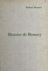 Robert Monnet et Charles-Henri Lerch - Histoire de Brussey, village comtois de la vallée de l'Ognon.