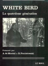 Robert Montal et  Poniatowski - White Bird - La quatrième génération.
