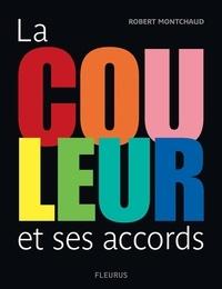 Robert Montchaud - La couleur et ses accords.