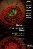 Robert Montgomery Bird - Sheppard Lee, écrit par lui-même.