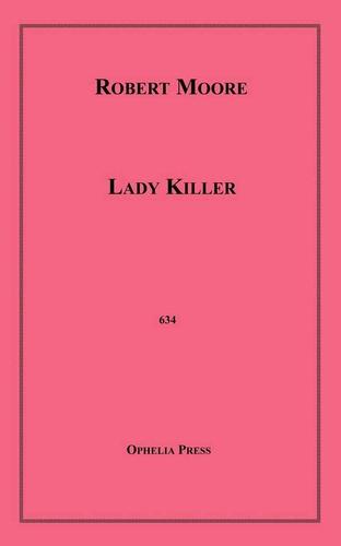 Robert Moore - Lady Killer.