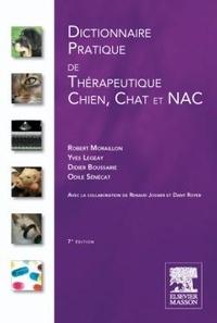 Robert Moraillon et Yves Legeay - Dictionnaire Pratique Thérapeutique chien, chat et NAC.