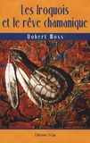 Robert Moss - Les Iroquois et le rêve chamanique.