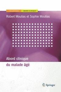 Robert Moulias et Sophie Moulias - Abord clinique du malade âgé.