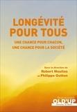 Robert Moulias et Philippe Gutton - Longévité pour tous - Une chance pour chacun, une chance pour la société.