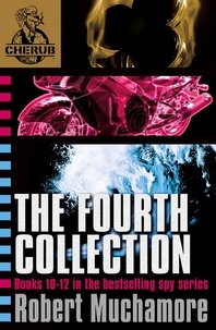 Robert Muchamore - CHERUB The Fourth Collection - Books 10-12 in the bestselling spy series.