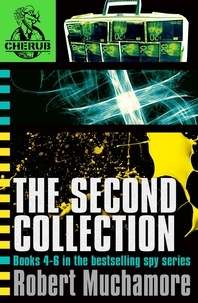 Robert Muchamore - CHERUB The Second Collection - Books 4-6 in the bestselling spy series.