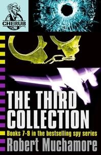 Robert Muchamore - CHERUB The Third Collection - Books 7-9 in the bestselling spy series.