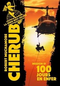 Robert Muchamore - Cherub Tome 1 : 100 jours en enfer.