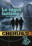 Robert Muchamore - Cherub Tome 12 : La vague fantôme.
