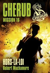 Meilleur livre gratuit téléchargements Cherub Tome 16 9782203085886 en francais par Robert Muchamore RTF