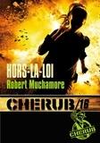 Robert Muchamore - Cherub Tome 16 : Hors-la-loi.