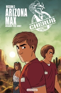 Robert Muchamore et Baptiste Payen - Cherub Tome 3 : Arizona Max.