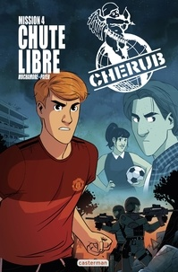 Robert Muchamore et Baptiste Payen - Cherub Tome 4 : Chute libre.
