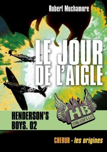Robert Muchamore - Henderson's Boys Tome 2 : Le jour de l'aigle.