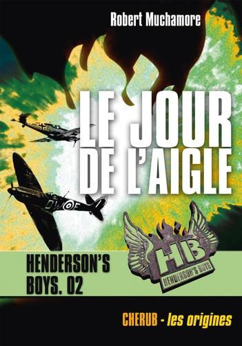Henderson's Boys Tome 2 Le jour de l'aigle