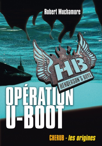 Henderson's Boys Tome 4 Opération U-Boot