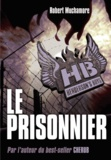Robert Muchamore - Henderson's Boys Tome 5 : Le prisonnier.