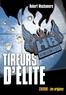 Robert Muchamore - Henderson's Boys Tome 6 : Tireurs d'élite.
