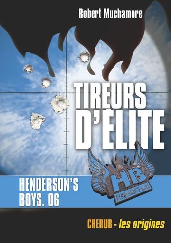 Henderson's Boys Tome 6 Tireurs d'élite