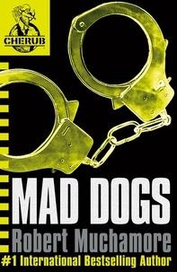 Robert Muchamore - Mad Dogs.