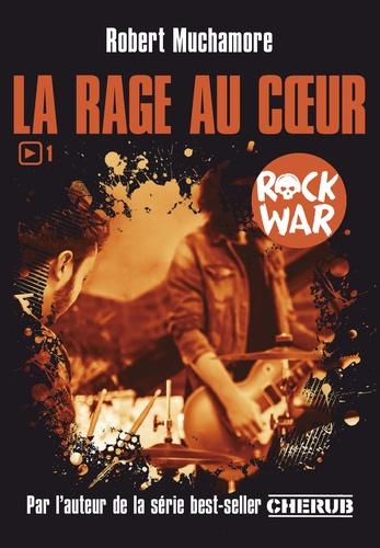 Rock War Tome 1 La rage au coeur