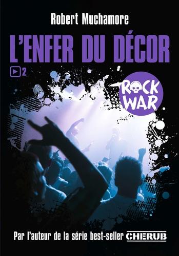 Rock War Tome 2 L'enfer du décor