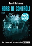 Robert Muchamore - Rock War Tome 3 : Hors de contrôle.