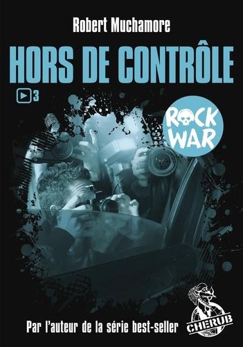 Rock War Tome 3 Hors de contrôle