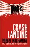 Robert Muchamore - Rock War Tome 4 : Crash Landing.