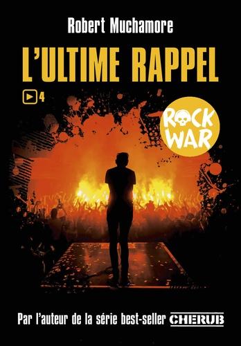 Rock War Tome 4 L'ultime rappel