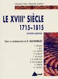 Robert Muchembled et Michel Cassan - Histoire moderne - Tome 2, Le XVIIIe siècle 1715-1815.