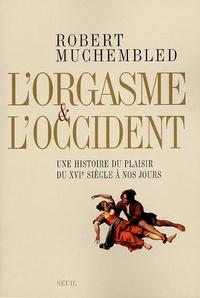 Histoiresdenlire.be L'orgasme et l'Occident - Une histoire du plaisir du XVIe siècle à nos jours Image