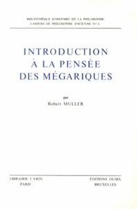 Robert Muller - Introduction à la pensée des Mégariques.