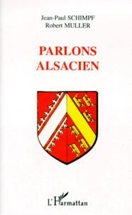 Robert Muller et Jean-Paul Schimpf - Parlons alsacien.