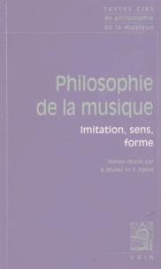Robert Muller et Florence Fabre - Philosophie de la musique - Imitation, sens, forme.
