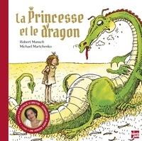 Robert Munsch et Michael Martchenko - La princesse et le dragon - Avec une version audio à télécharger.