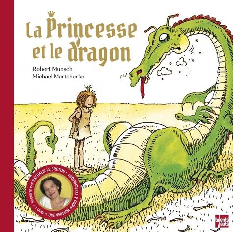 La princesse et le dragon. Avec une version audio à télécharger