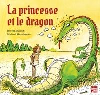 La princesse et le dragon - Robert Munsch |