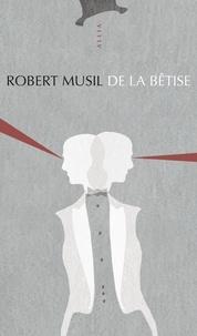 Robert Musil - De la bêtise.