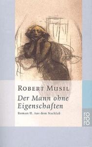 Robert Musil - Der Mann ohne Eigenschaften. - Roman 2. Aus dem Nachlass.