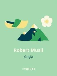 Robert Musil - Grigia.