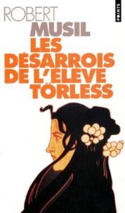 Robert Musil - Les désarrois de l'élève Törless.