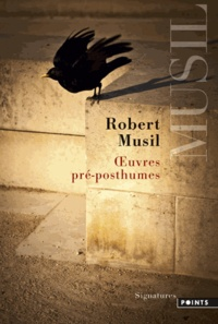 Robert Musil - Oeuvres pré-posthumes.