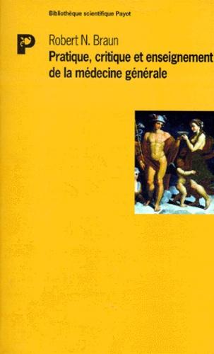 Robert-N Braun - Pratique, critique et enseignement de la médecine générale.