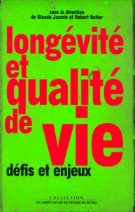Robert N. Butler et Claude Jasmin - Longévité et qualité de vie - Défis et enjeux.