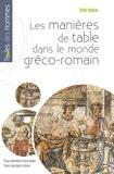 Robert Nadeau - Les manières de table dans le monde gréco-romain.