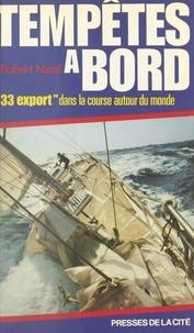 """Robert Nataf et Alain Gliksman - Tempêtes à bord - """"33 export"""" dans la Course autour du monde."""