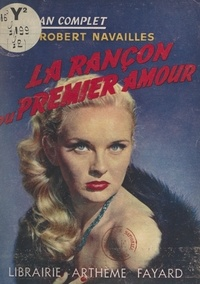 Robert Navailles - La rançon du premier amour.